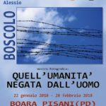 Quell'umanità negata all'uomo / Alessio Boscolo > Boara Pisani